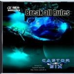 Break_all_Rules_Castor_Six